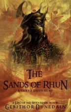 The Sands of Rhun: A Middle Earth Story(Book 2) by GerithorDunedain