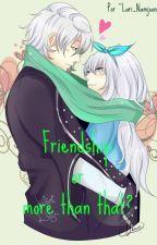 My Best Friend? Or My Boyfriend?[Lysandre] by LorenaAkiyama