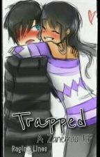 Trapped // A Zanemau FF \\ by Raging_Lines