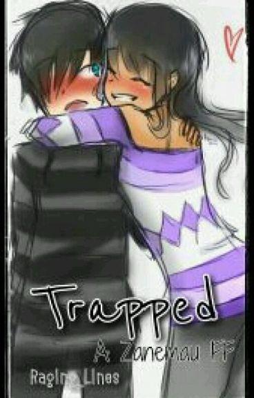 Trapped // A Zanemau FF \\