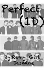 Perfect (1D) by Remy_Girl_Jasmine