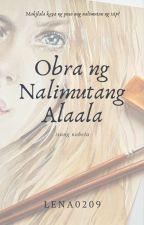 Obra ng Nalimutang Alaala by Lena0209