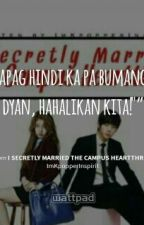 I Secretly Married the Campus Heartthrob by amiljavier21