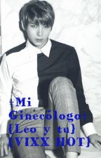 †Mi Ginecólogo† {Leo y tu} {VIXX HOT} by Claumunis