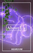 •ABOUT US• by Akarijum_18