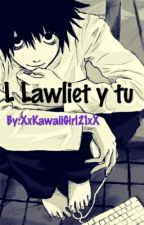L Lawliet Y Tu (Death Note-Anime History) by XxKawaiiGirl21xX