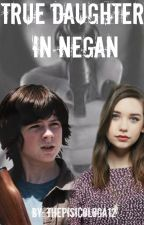 ~True Daughter In Negan~ |Carl Grimes y Tú| by JujuyAna