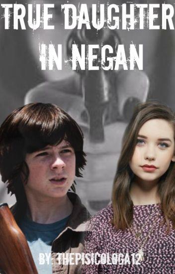 ~True Daughter In Negan~ |Carl Grimes y Tú|