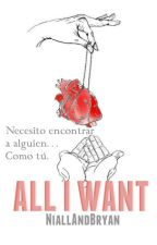 All I Want || Breddy M. by NiallandBryan