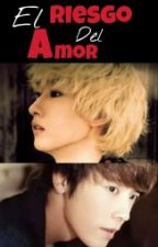 El Riesgo Del Amor (EunHae) ADAPTACIÓN by anaileekim