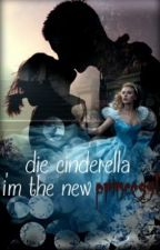 die cinderella.. I'm the new princess! by mariieluise
