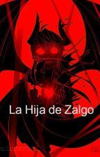 La Hija de Zalgo by HijaDeZalgo
