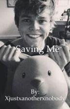 Saving Me//5SOS sister/ a.i. by xjustxanotherxnobody