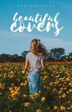 Beautiful Covers by FadingLyrics