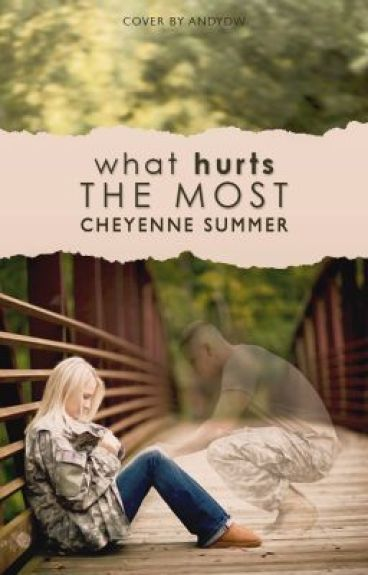 What Hurts The Most (Wattpad Featured Story) (NOW PUBLISHED) by CheyenneBarnett