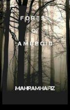 Forest of Amuboid (Short) by mahramhafiz