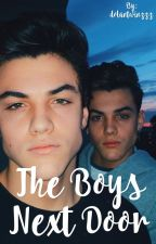 The boys next door {Dolan twins fanfiction} by dolantwinzzz