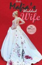 The Mafia's Wedded Wife by Sheismadness