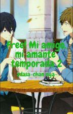 Free¡ Mi Amigo, Mi Amante 2>u< (makoharu) [TERMINADA] by Girl_Nekito1