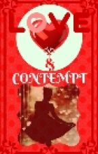 Love & Contempt by aryaa92