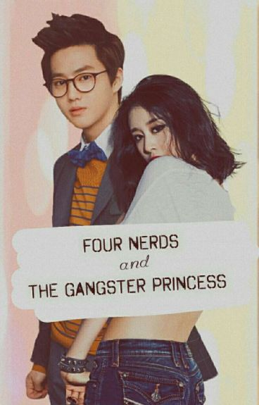 Four Nerds And The Gangster Princess