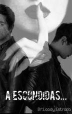 A Escondidas (LUISFER & TU) by Laady_Estrada
