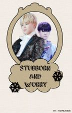 [MINYOON] STUBBORN & WORRY by taemline06