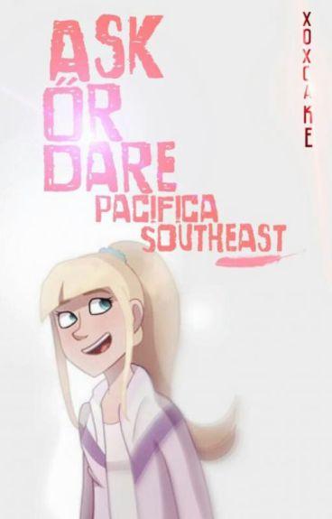 Ask Or Dare Pacifica Southeast