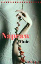 Napraw Mnie ✔ by Natka445k