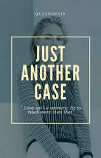 Just Another Case • S.R by queenofsin