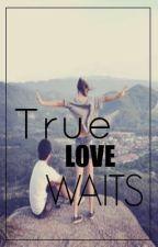 True love waits by Ulopongskie