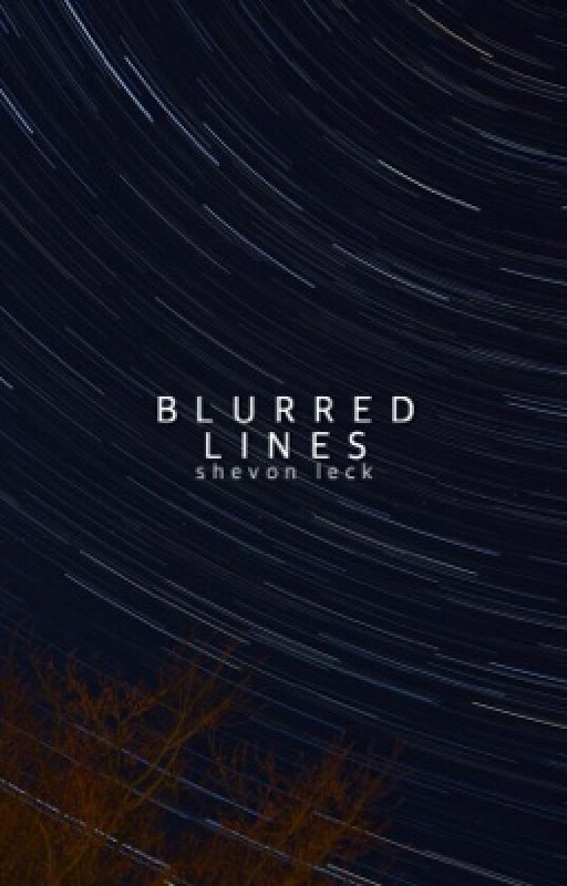 Blurred Lines | ✓ (#Wattys2016) by shevvie