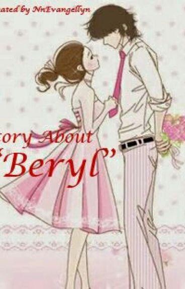 """Story About Beryl"""