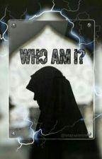 Who Am I? #wattys2016 by latajourienne