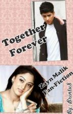 Together Forever (A Zayn Malik Fan-Fiction) by Brintu8
