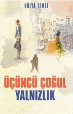 ÜÇÜNCÜ ÇOĞUL YALNIZLIK by HulyaTemel