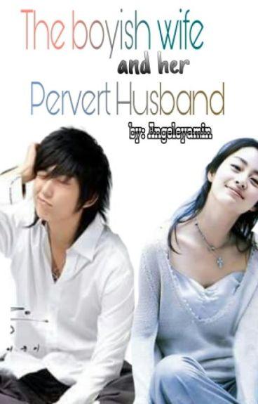 The Boyish Wife and her Pervert Husband