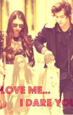 Love Me...I Dare You (ONE DIRECTION FAN FICTION) by Sammaraxx1D