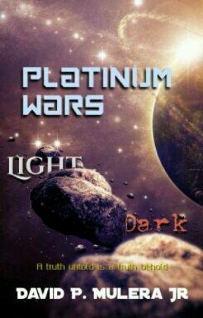 Platinum Wars: Light Versus Dark (Undertaking Minor Editing) by davidmulera