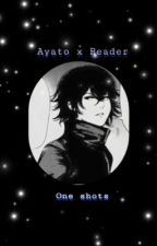 Ayato x Reader ( Various One Shots) by Jus_another_otaku
