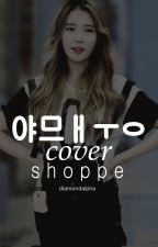 야므ㅐㅜㅇ cover shoppe [Closed] by DiamondAlpha