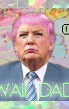 Daddy Trump Smut by DaddyTrumpEagle