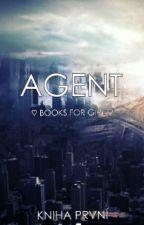 AGENT [KNIHA 1.] by booksforgirl