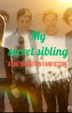 My Secret Sibling-a One Direction Fanfic by The_original_me