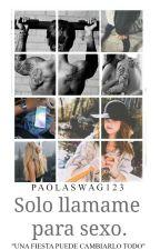 Solo llámame para sexo.➸Editando by paolaswag123