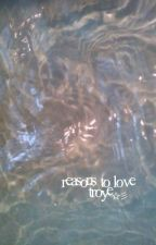 reasons to love troye by futuraafree