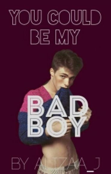 You Could Be My Bad Boy