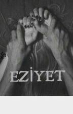 EZİYET by kbrysl2345