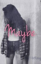 Maybe// A Jacob Sartorious fanfic by KatRocky3