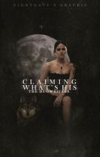 Claiming What's His | English Version | Slow Update's by the-Duowriters